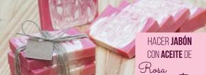 Como hacer jabón casero de rosa mosqueta